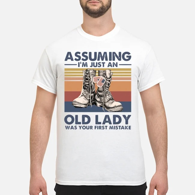 Boots Assuming I'm Just An Old Lady Was Your First Mistake Vintage Shirt