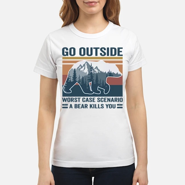 Go Outside Worst Case Scenario A Bear Kills You Vintage Ladies