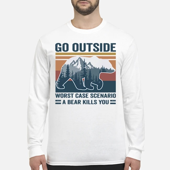 Go Outside Worst Case Scenario A Bear Kills You Vintage Long-Sleeved