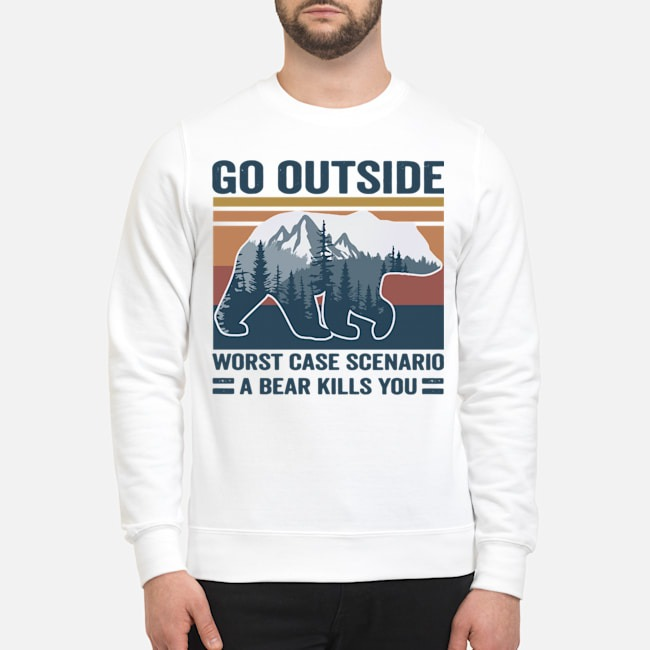 Go Outside Worst Case Scenario A Bear Kills You Vintage Sweater