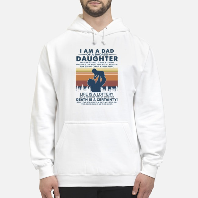 I Am A Dad Of A Dabass Daughter Life Is A Lottery Death Is A Certainty Vintage Hoodie
