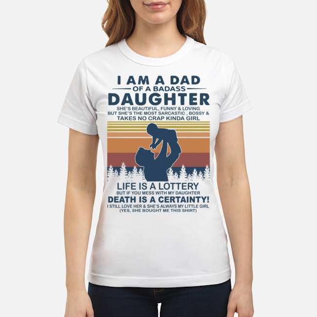 I Am A Dad Of A Dabass Daughter Life Is A Lottery Death Is A Certainty Vintage Ladies