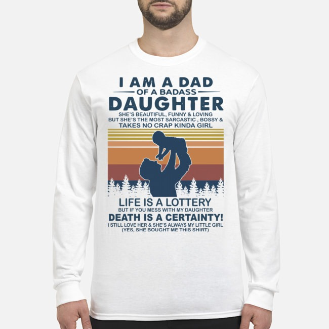 I Am A Dad Of A Dabass Daughter Life Is A Lottery Death Is A Certainty Vintage Long-Sleeved