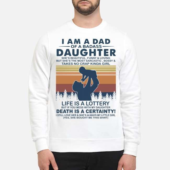 I Am A Dad Of A Dabass Daughter Life Is A Lottery Death Is A Certainty Vintage Sweater
