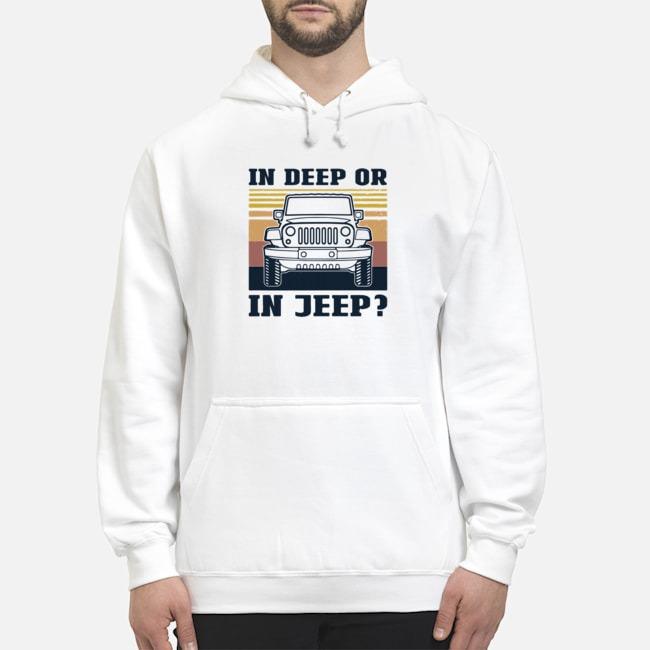 In Deep Or In Jeep Vintage Hoodie