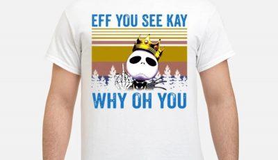Jack Skellington Eff You See Kay Why Oh You Vintage Shirt