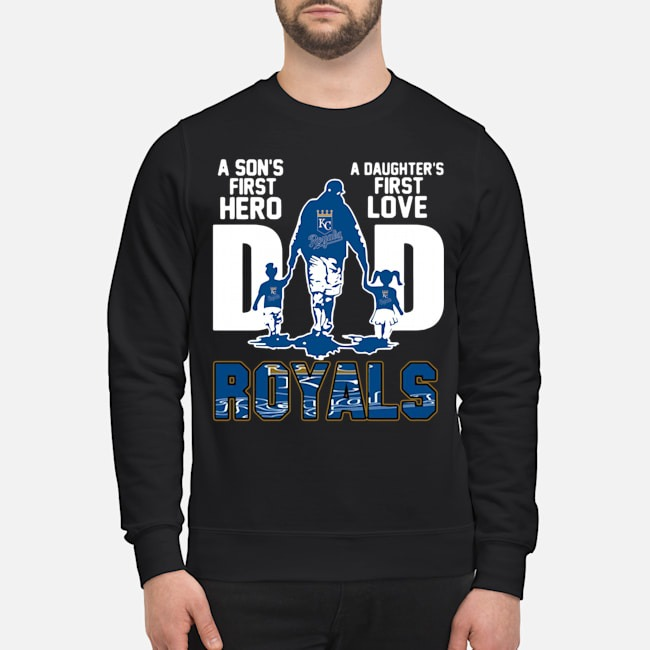 Kansas City Royals Dad A Son's First Hero A Daughter's First Love Sweater