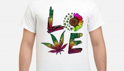 Love Sunflower And Weed Cannabis Marijuana Shirt