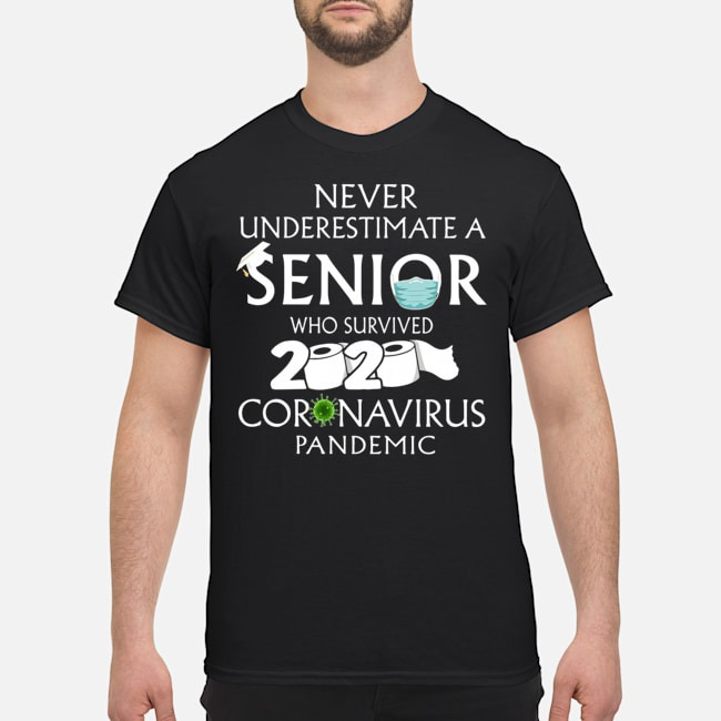Never Underestimate a Senior Who Survived 2020 Coronavirus Pandemic Shirts
