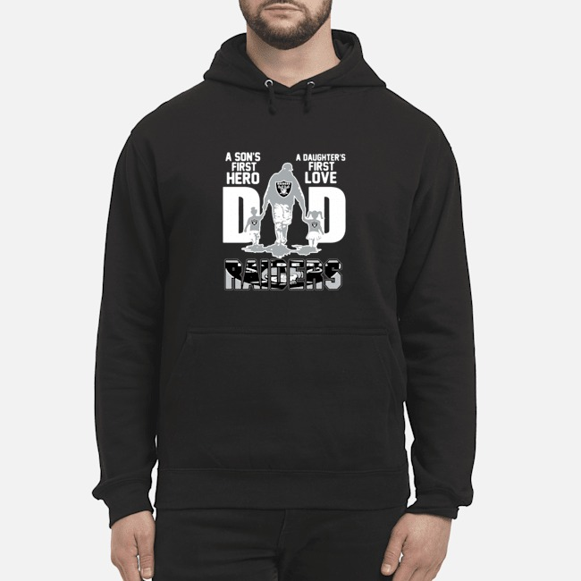 Oakland Raiders Dad A Son's First Hero A Daughter's First Love Hoodie