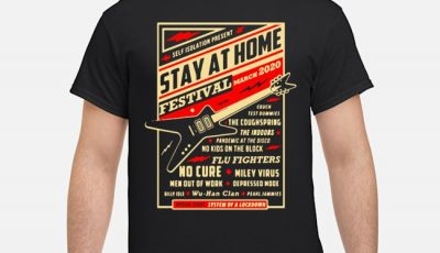 Self Isolation Present Stay At Home Festival March 2020 Shirt