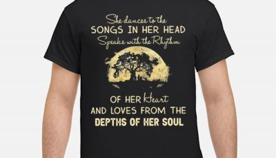 She Dances To The Songs In Her Head Speaks With The Rhythm Shirt