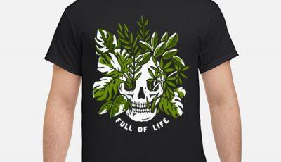 Skull Full Of Life Shirt