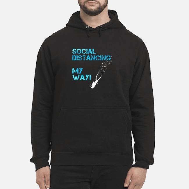 Social Distancing My Way Hoodie