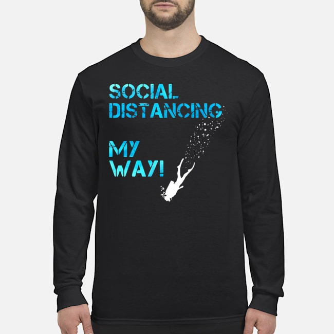 Social Distancing My Way Long-Sleeved