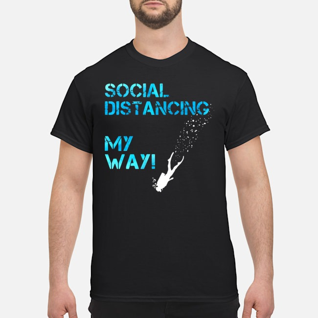 Social Distancing My Way Shirt