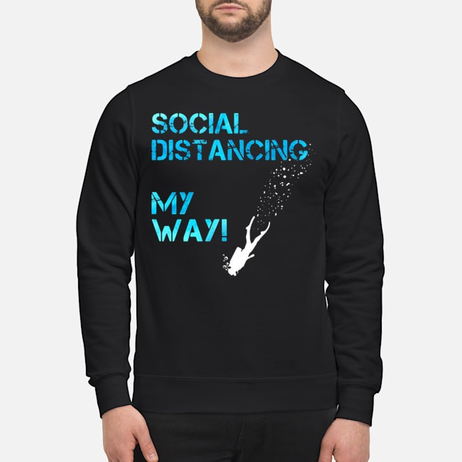 Social Distancing My Way Sweater