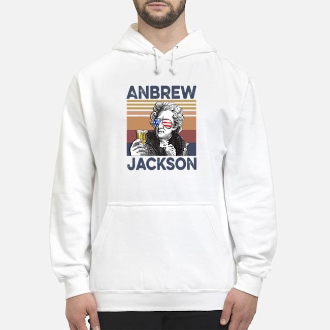 Andrew Jackson Drink Beer The 4th Of July Vintage Hoodie