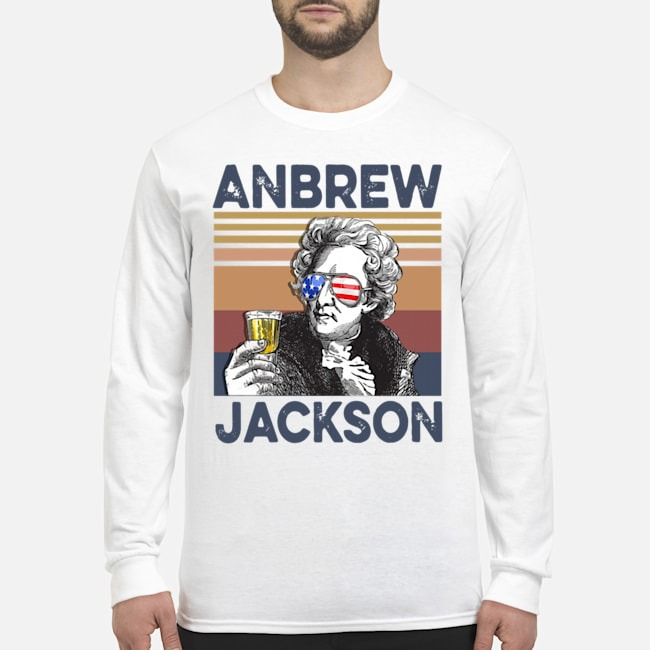 Andrew Jackson Drink Beer The 4th Of July Vintage Long-Sleeved