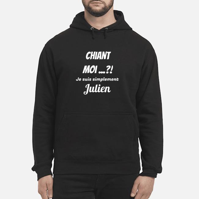 Chiant Moi Je Suis Simplement Julien Hoodie