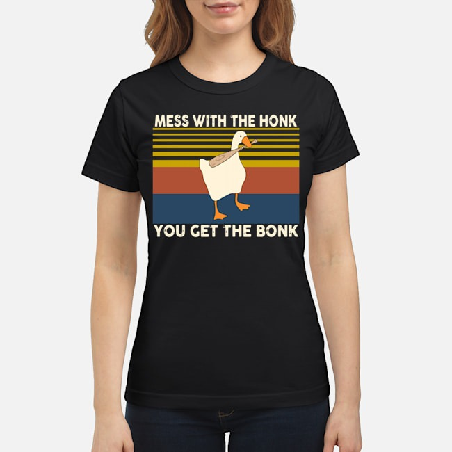 Duck Mess With The Honk You Get The Bonk Vintage Ladies