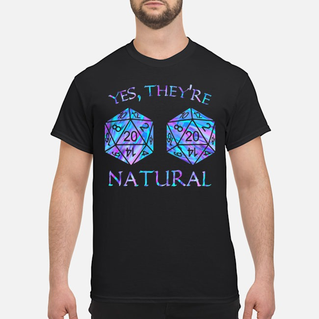 Dungeon D20 Chaos Yes They're Natural Shirt