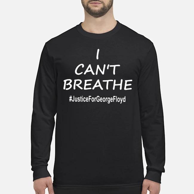 George Floyd I Can't Breathe #justiceforgeorgefloyd Long-Sleeved