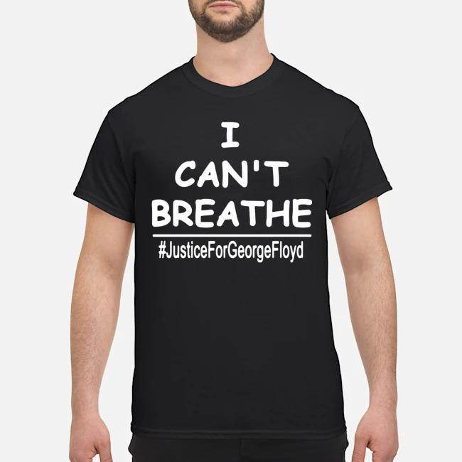 George Floyd I Cant Breathe #justiceforgeorgefloyd Shirt