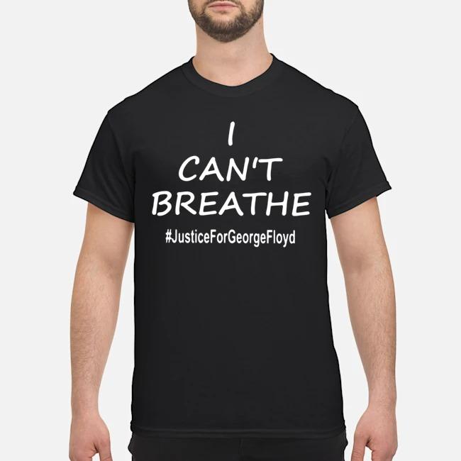 George Floyd I Can't Breathe #justiceforgeorgefloyd Shirt