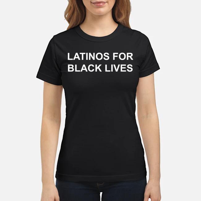George Floyd Latinos For Black Lives Ladies