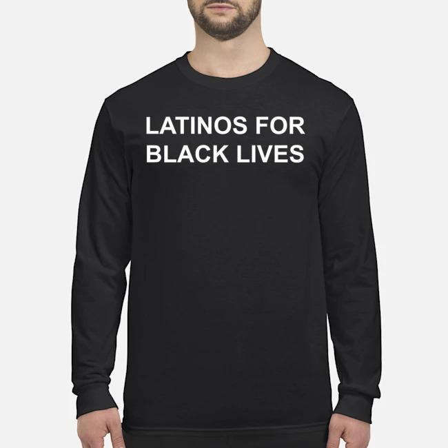 George Floyd Latinos For Black Lives Long-Sleeved