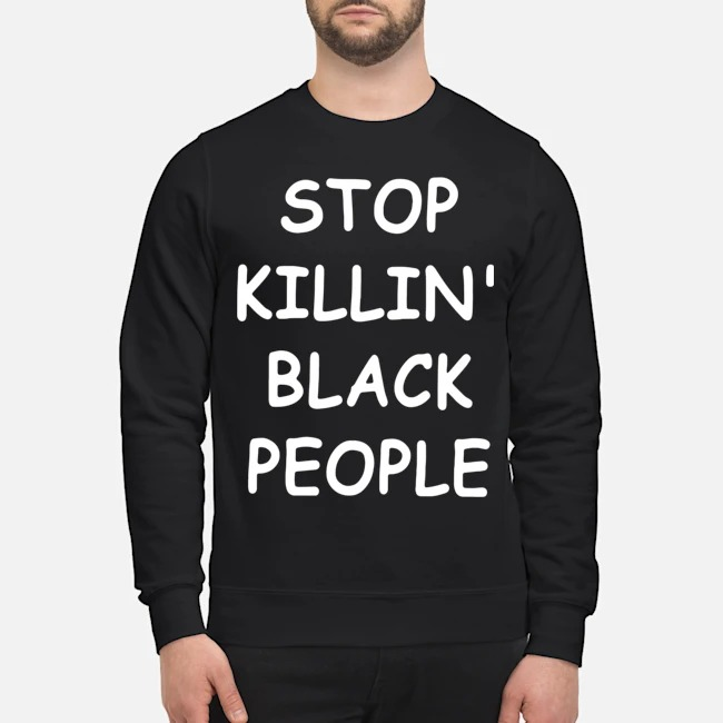 George Floyd Stop Killing Black People Sweater