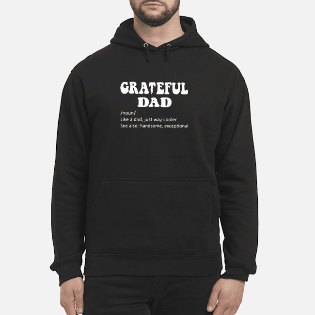 Grateful Noun Dad Like A Dad Just Way Cooler Hoodie