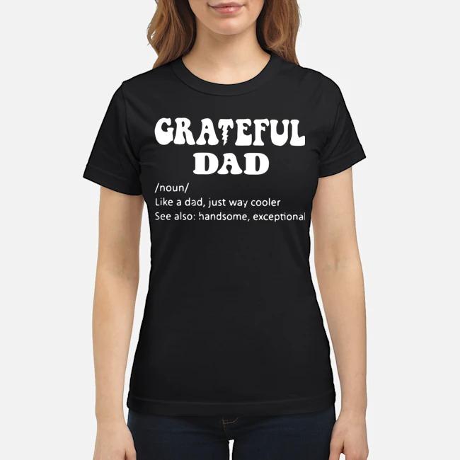 Grateful Noun Dad Like A Dad Just Way Cooler Ladies