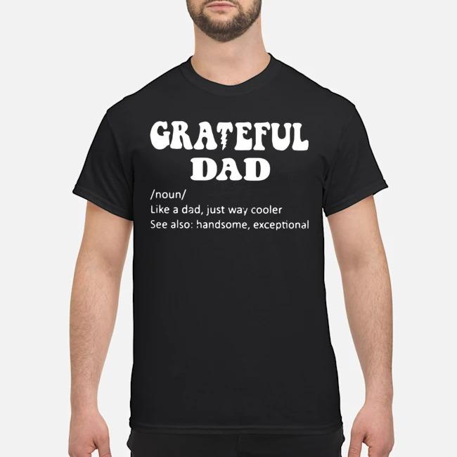 Grateful Noun Dad Like A Dad Just Way Cooler Shirt