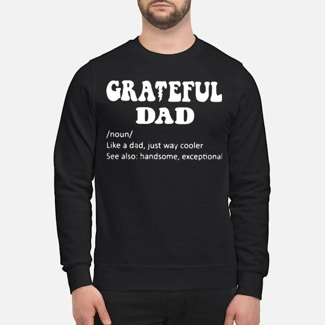 Grateful Noun Dad Like A Dad Just Way Cooler Sweater