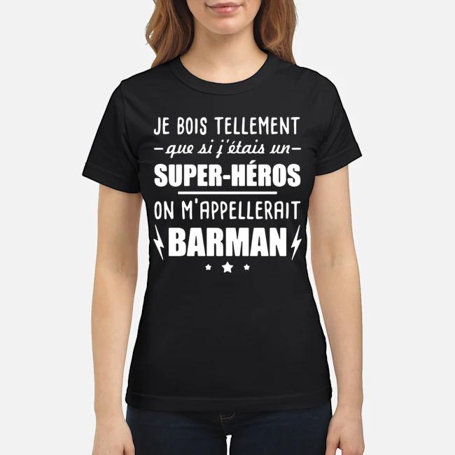 Je Bois Tellement Que Si Fettais Un Super-heros On Mappelleraint Batman Ladies