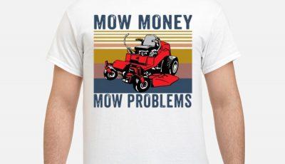 Mow Money Mow Problems Vintage Shirt