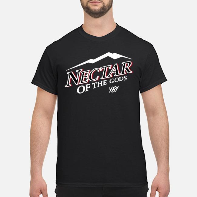 Nectar Of The Gods Yb You Betcha Shirt