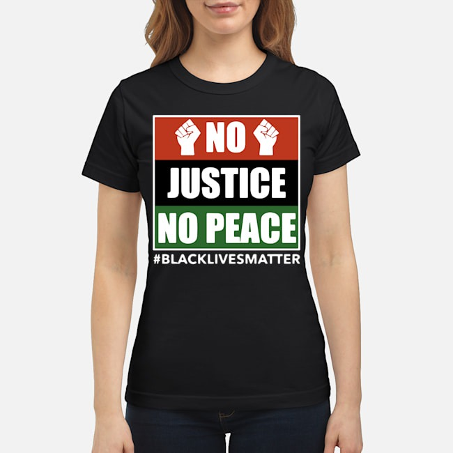 No Justice No Peace Black Lives Matter 2020 Ladies