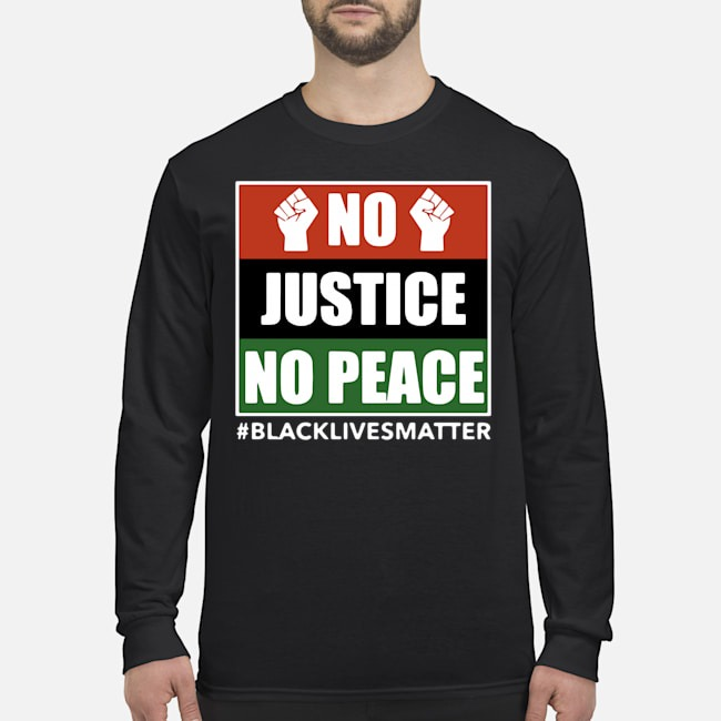 No Justice No Peace Black Lives Matter 2020 Long-Sleeved