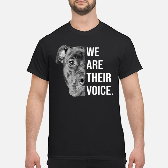 Pitbull Dog We Are Their Voice Shirt