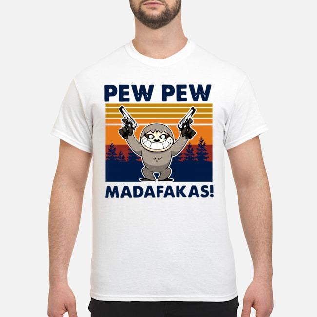Sloth Pew Pew Madafakas Vintage Shirt