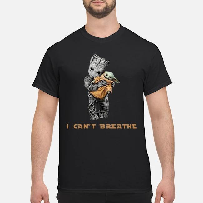 Star Wars Groot Hug Baby Yoda I Can't Breathe Shirt
