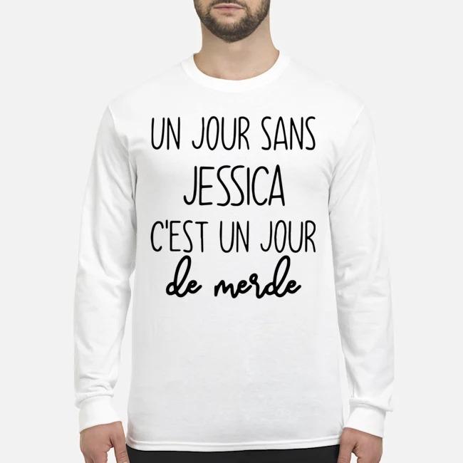 Un Jour Sans Jessica C'est Un Jour De Merde Long-Sleeved