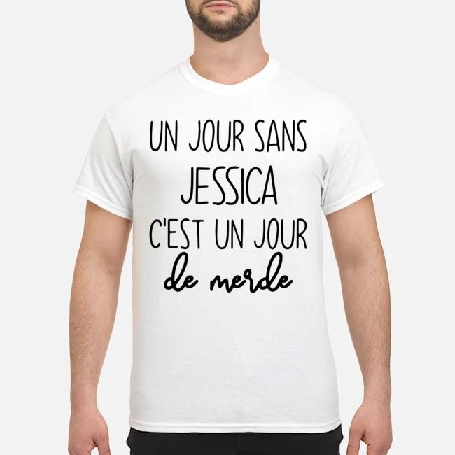 Un Jour Sans Jessica C'est Un Jour De Merde Shirt