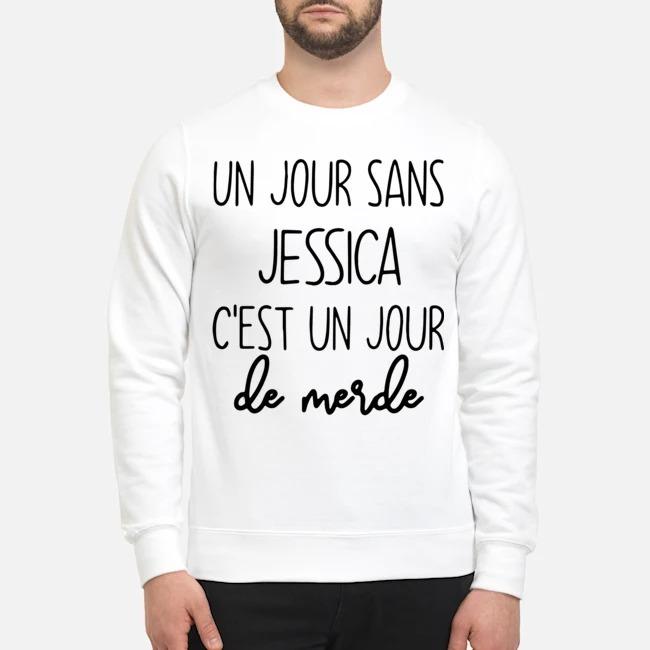 Un Jour Sans Jessica C'est Un Jour De Merde Sweater