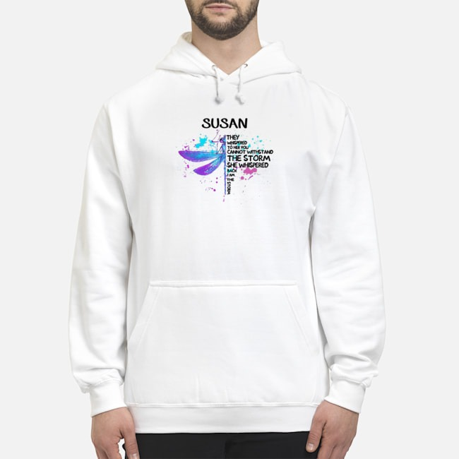 Dragonfly Susan They Whispered To Her You Cannot Withstand The Storm Hoodie
