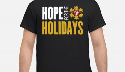 Hope For The Holidays San Francisco 49ers 2020 Shirt