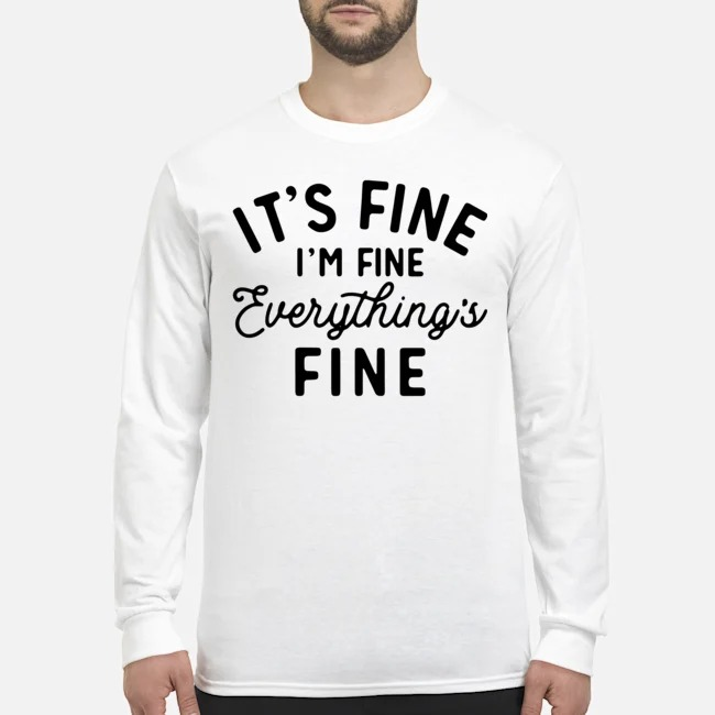 It's fine i'm fine everything is fine Long-Sleeved